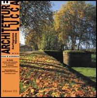 Architetture Lucca (2006). Vol. 3: le Mura