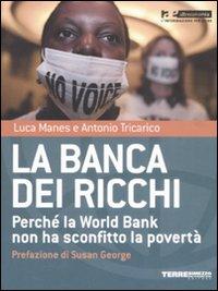 La banca dei ricchi. Perché la World Bank non ha sconfitto la povertà