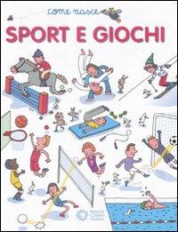 Sport e giochi. Ediz. illustrata
