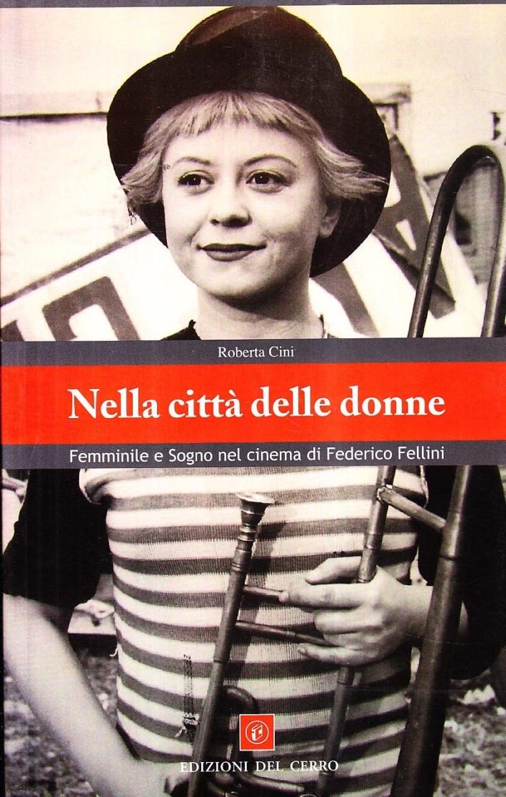 Nella città delle donne. Femminile e sogno nel cinema di Fellini.