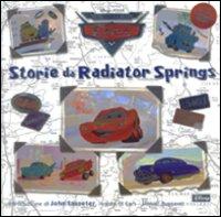 Storie da Radiator Springs. Il mondo di Cars. Ediz. illustrata