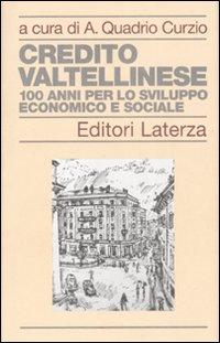 Credito Valtellinese. Cento anni per lo sviluppo economico e sociale