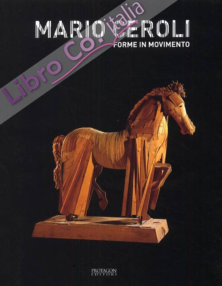 Mario Ceroli. Forme in movimento.