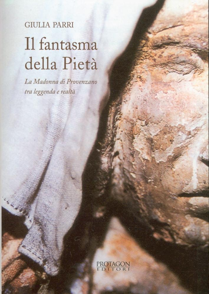 Il fantasma della pietà. La Madonna di Provenzano tra leggenda e realtà