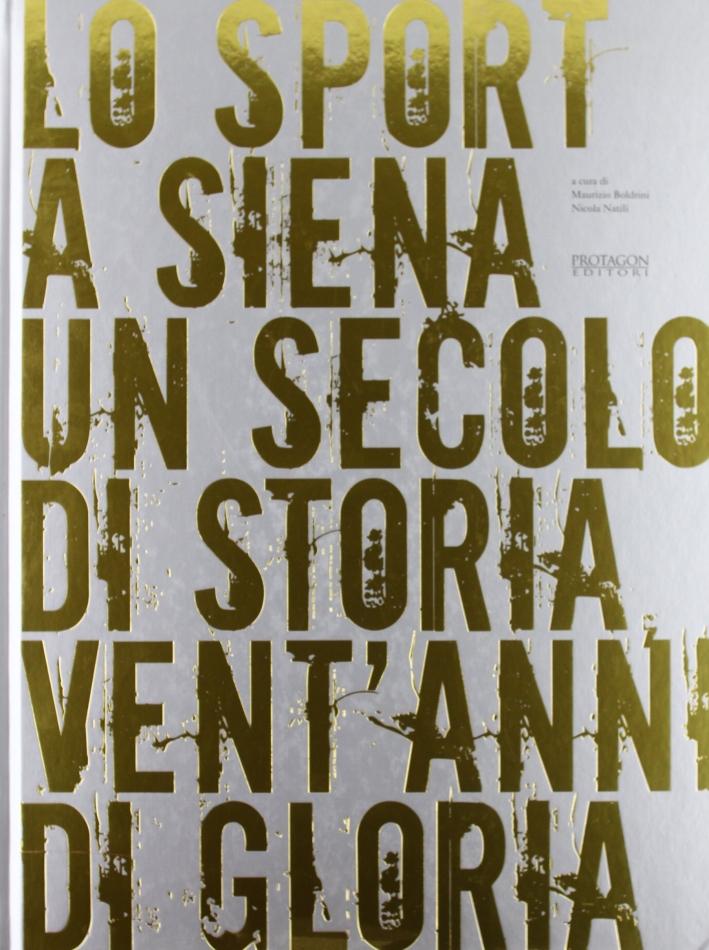 Lo sport a Siena. Un secolo di storia, vent'anni di gloria. Catalogo della mostra.