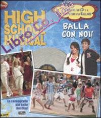 High School Musical. Balla con noi! Con CD Audio e gadget