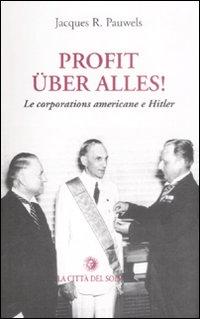 Profit uber alles! Le corporations americane e Hitler.