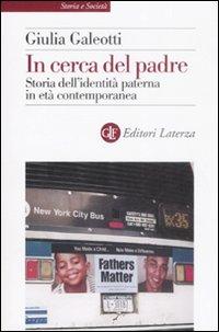 In Cerca del Padre. Storia dell'Identità Paterna in Età Contemporanea