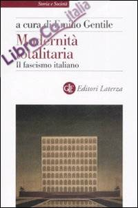 Modernità Totalitaria. Il Fascismo Italiano.