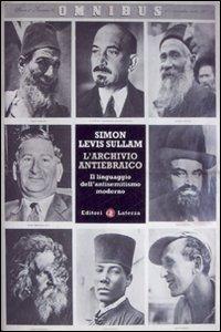L'archivio antiebraico. Il linguaggio dell'antisemitismo moderno.