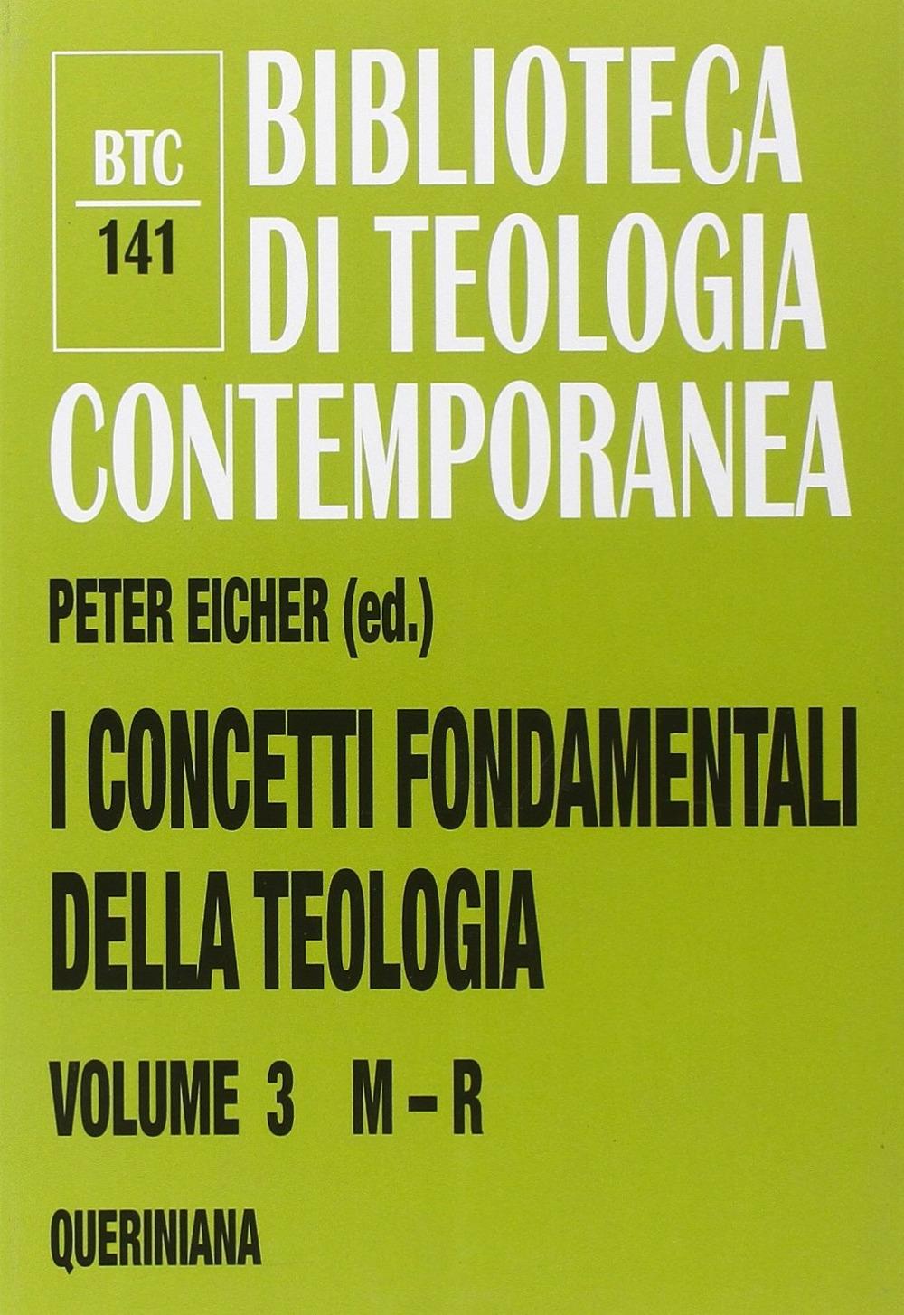I concetti fondamentali della teologia. Vol. 3: M-R
