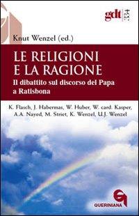 Le religioni e la ragione. Il dibattito sul discorso del Papa a Ratisbona