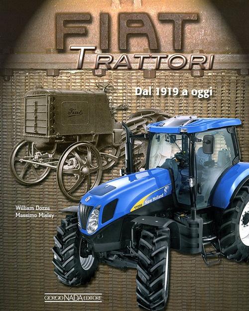 Fiat trattori. Dal 1918 a oggi. Ediz. illustrata
