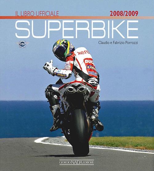 Superbike 2008-2009. Il libro ufficiale. Ediz. illustrata