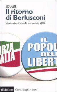 Il Ritorno di Berlusconi. Vincitori e Vinti nelle Elezioni del 2008
