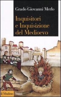 Inquisitori e inquisizione nel Medioevo.
