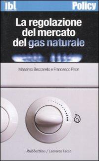 La regolazione del mercato del gas naturale.