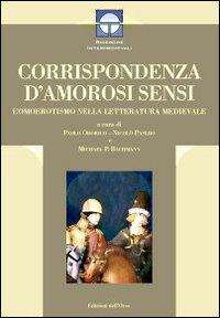 Corrispondenza d'amorosi sensi. L'omoerotismo nella letteratura medievale.