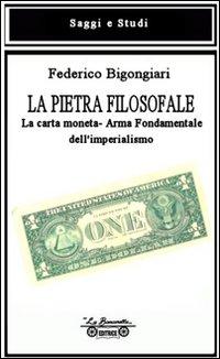 La pietra filosofale. La carta moneta. Arma fondamentale dell'imperialismo.