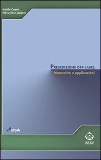 Prescrizione off-label. Normative e applicazioni