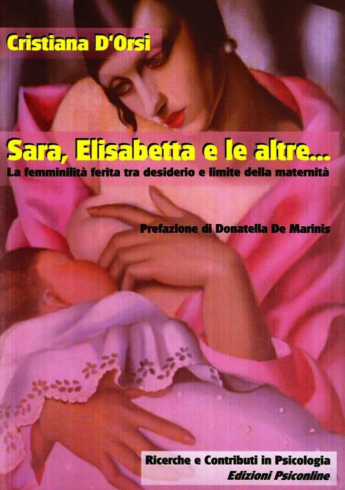 Sara, Elisabetta e le altre... La femminilità ferita tra desiderio e limite della maternità