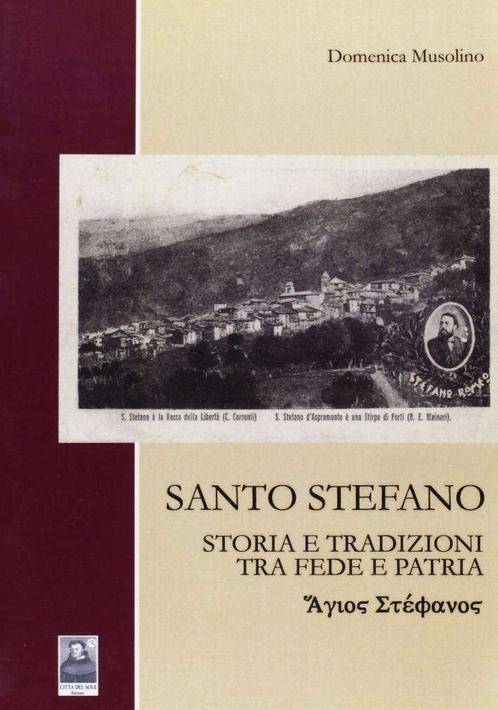 Santo Stefano. Storia e tradizioni tra fede e patria.