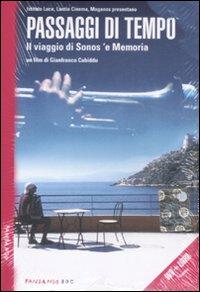 Passaggi di tempo. Il viaggio di Sonos 'e Memoria. DVD. Con libro.