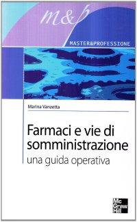 Farmaci E Infermiere Un Prontuario Per La Somministrazione.9788838616945 Maurizio Volterrani Marina Vanzetta 2007 Farmaci E