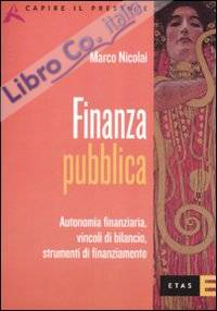 Finanza pubblica. Autonomia finanziaria, vincoli di bilancio, strumenti di finanziamento