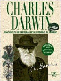 Charles Darwin. Viaggio di un Naturalista Intorno al Mondo