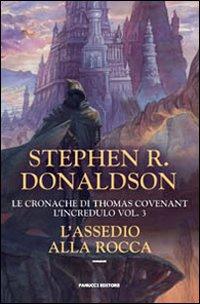 L'assedio alla rocca. Le cronache di Thomas Covenant l'incredulo. Vol. 3