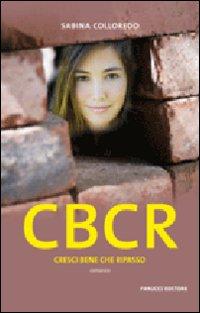 CBCR. Cresci bene che ripasso