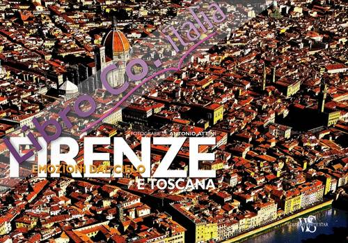 Firenze e Toscana. Ediz. illustrata