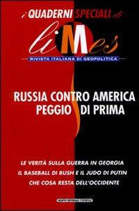 Russia contro America peggio di prima. I quaderni speciali di Limes. Rivista italiana di geopolitica