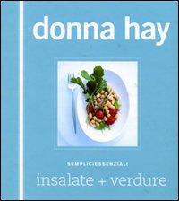 Insalate+verdure. Sempliciessenziali. Ediz. illustrata
