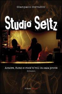 Studio Seltz. Amore, Fumo e Rock'N'Roll in Sala Prove