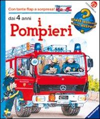 Al lavoro con i pompieri. Ediz. illustrata