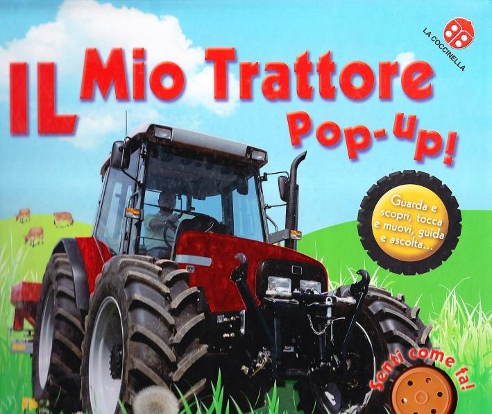 Il mio trattore. Libro pop-up. Ediz. illustrata