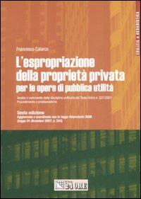 L'espropriazione della proprietà privata per le opere di pubblica utilità