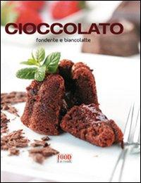 Cioccolato. Fondente e biancolatte. Ediz. illustrata
