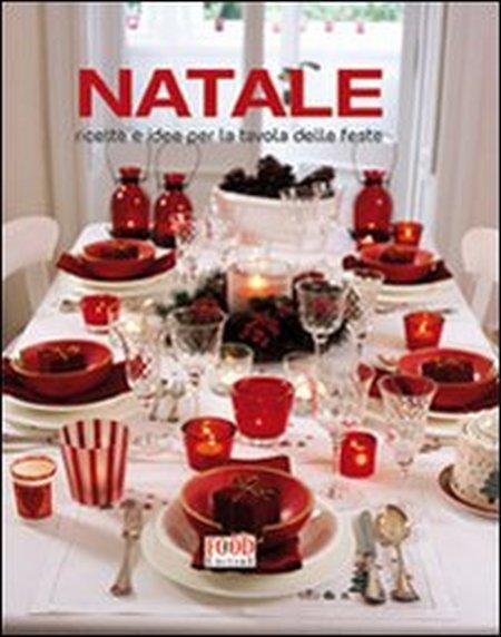 Natale. Ricette e idee per la tavola delle feste. Ediz. illustrata