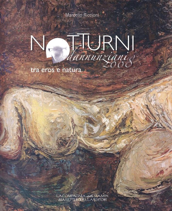 Notturni Dannunziani 2008. Tra Eros e Natura