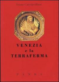 Venezia e la terra ferma. Un rapporto problematico e controverso