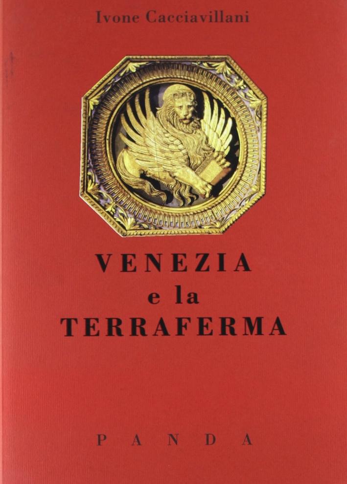 Venezia e la Terraferma. Un Rapporto Problematico e Controverso