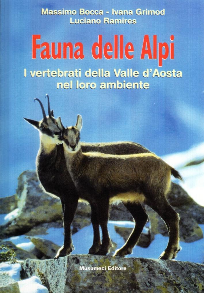Fauna delle Alpi. I vertebrati della Valle d'Aosta nel loro ambiente