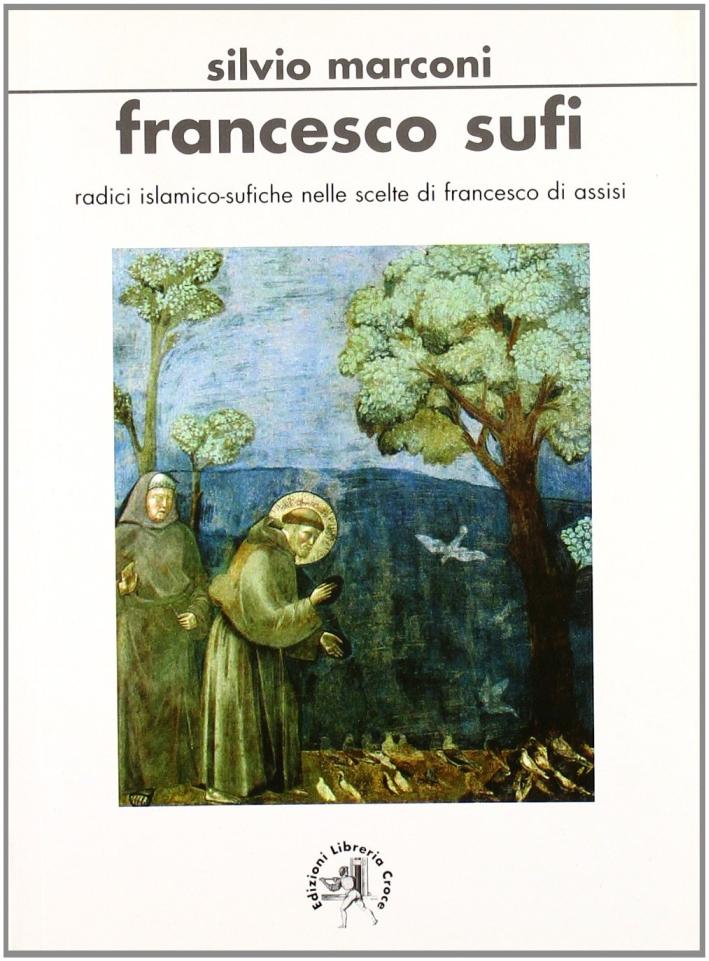 Francesco sufi. Radici islamicosufiche nelle scelte di Francesco d'Assisi