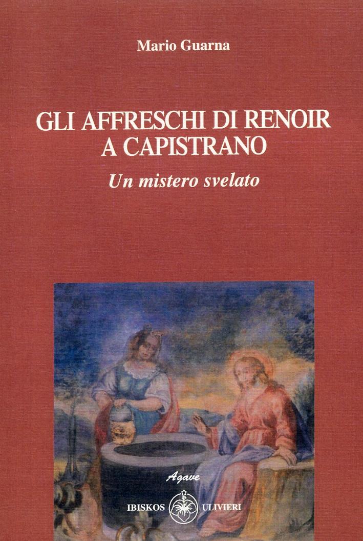 Gli affreschi di Renoir a Capistrano. Un mistero svelato