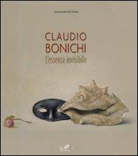 Claudio Bonichi. L'Essenza Invisibile. Catalogo della Mostra (Matera, 4 Ottobre-9 Novembre 2008)