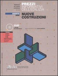 Prezzi informativi dell'edilizia. Nuove costruzioni. Agosto 2008. Con CD-ROM