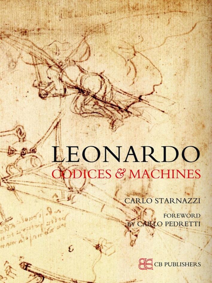 Leonardo codices & machines. Ediz. illustrata